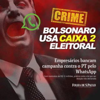 URGENTE: Bolsonaro comete crime de Caixa Dois e frauda eleições 2018