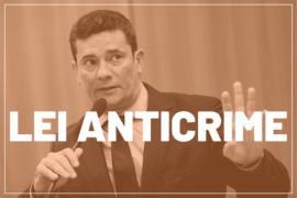 "Precisamos falar sobra a ""Lei Anticrime"" do ministro Sérgio Moro"