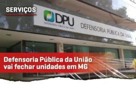 Defensoria Pública da União quer fechar unidades em Minas Gerais
