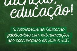 ATENÇÃO PROFESSORES: Educação nomeia concursados de 2014 e 2017