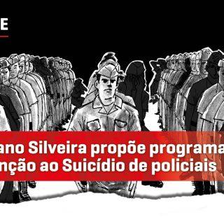 Cristiano Silveira propõe programa de prevenção ao suicídio de policiais