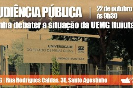 Audiência Pública vai discutir situação da UEMG-Ituiutaba