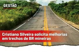 Cristiano solicita melhorias nas estradas de Minas