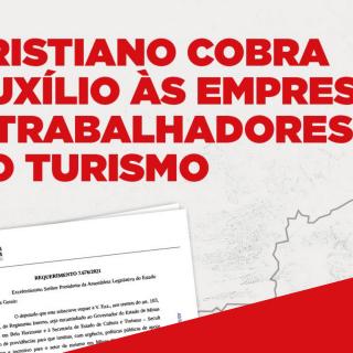Cristiano Silveira cobra auxílio para empresas e trabalhadores do turismo