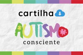 Baixe gratuitamente a cartilha digital Autismo Consciente – Direitos do Autista e a Luta pela Inclusão e Cidadania